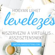 Hogyan lehet a levelezést kiszervezni a virtuális asszisztensnek?