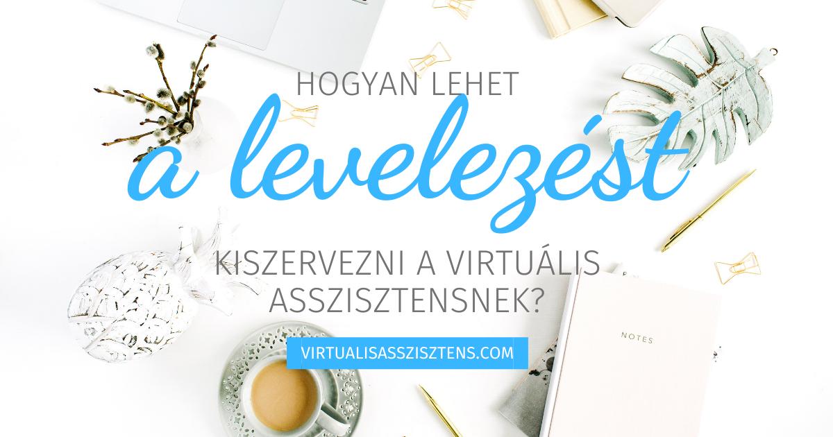 hogyan lehet a levelezést kiszervezni a virtuális asszisztensnek